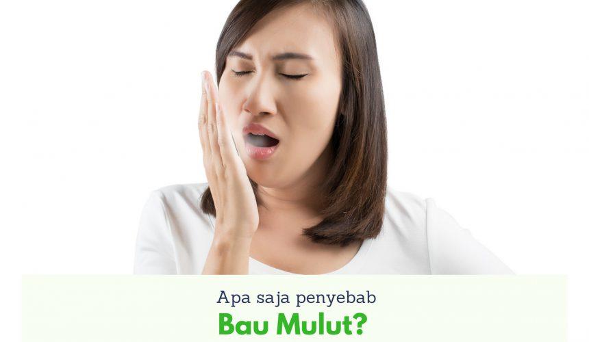 Penyebab Bau Mulut : Mengapa Bisa?