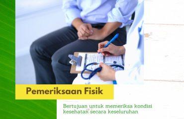 Pemeriksaan Fisik atau Physical Examination