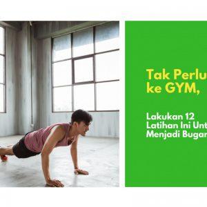 12 Latihan Tanpa Gym untuk Menjadi Bugar