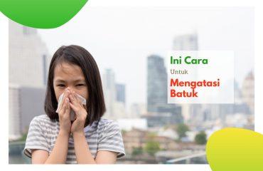 cara ampuh mengatasi batuk